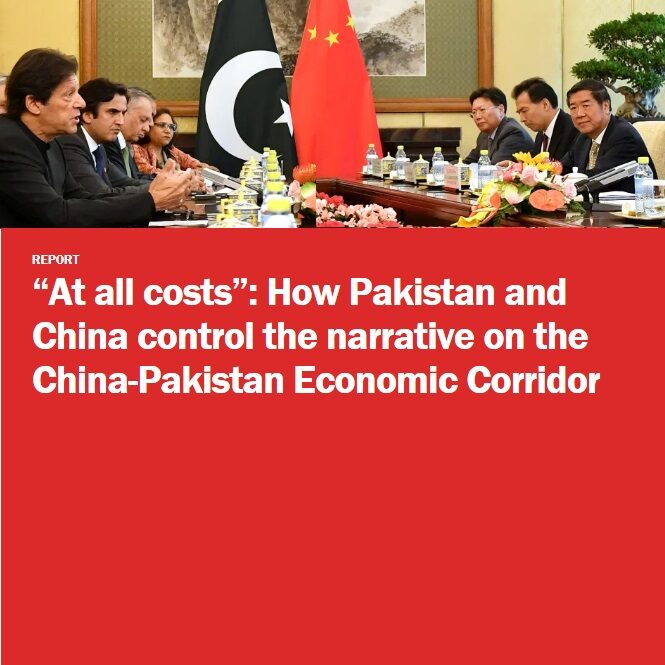 At all costs - How Pakistan and China control the narrative on the China-Pakistan Economic Corridor by Madiha Afzal