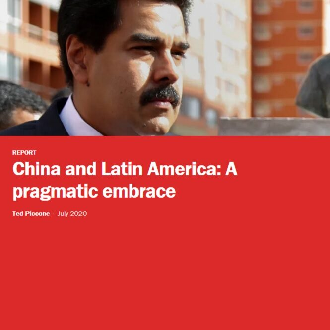 China and Latin America - A pragmatic embrace by Ted Piccone