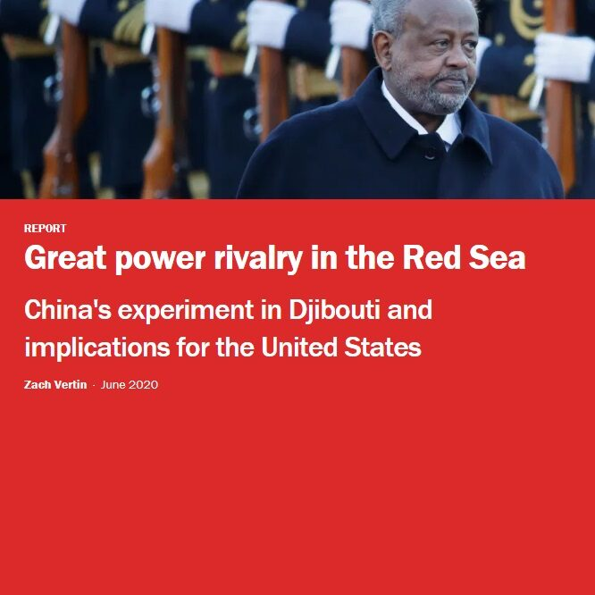 Great power rivalry in the Red Sea - China's experiment in Djibouti and implications for the United States by Zach Vertin