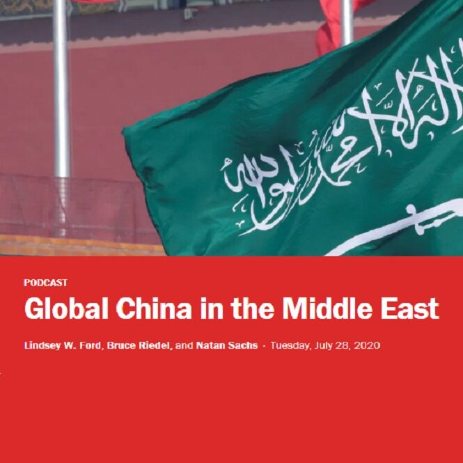 PODCAST Global China in the Middle East by Lindsey W. Ford, Bruce Riedel, and Natan Sachs