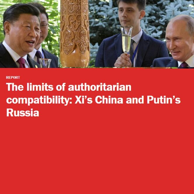 The limits of authoritarian compatibility - Xi's China and Putin's Russia by Pavel K. Baev